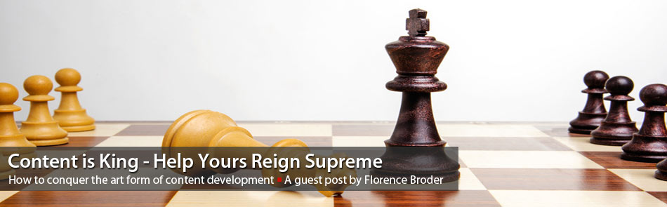 Content is King – Help Yours Reign Supreme